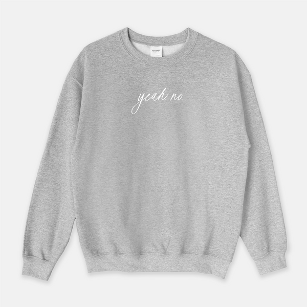 Yeah, No. | Sweatshirt