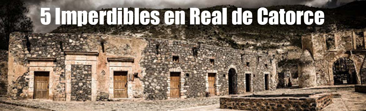 5 Imperdibles en Real de Catorce