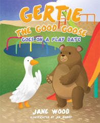 Gertie The Good Goose Goes On A Play Date