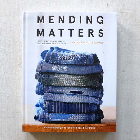 Mending Matters by Katrina Rodabaugh - SOLD OUT