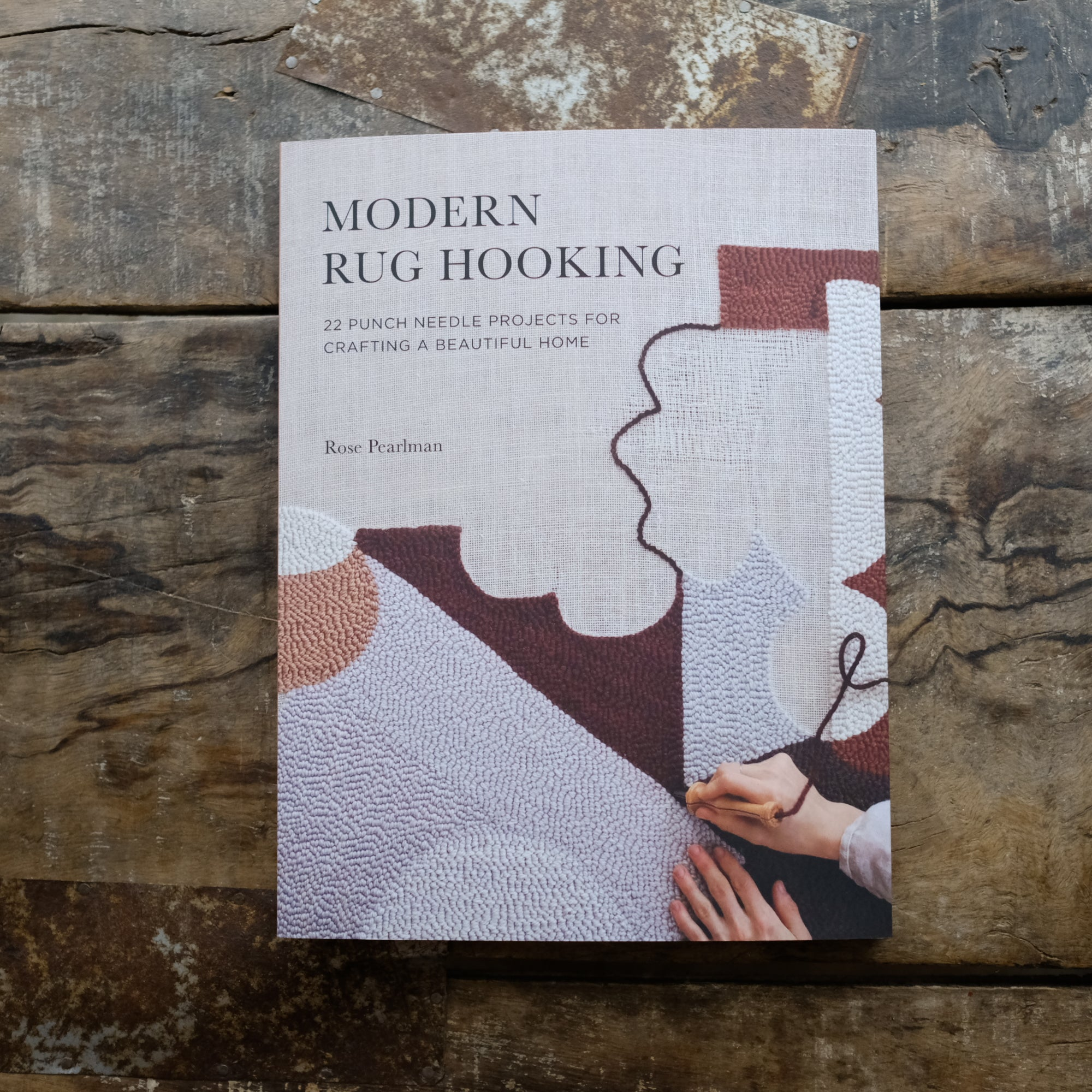 Modern Rug Hooking by Rose Pearlman - NEW!