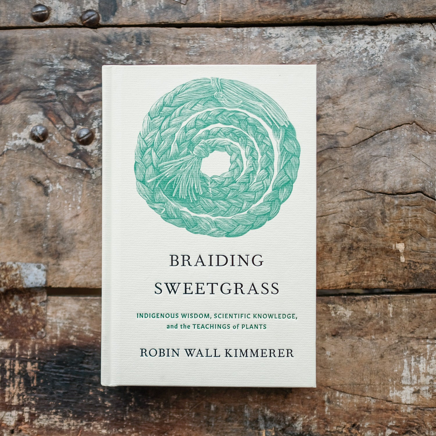 Braiding Sweetgrass: Indigenous Wisdom, Scientific Knowledge and the Teachings of Plants by Robin Wall Kimmerer - Special Edition