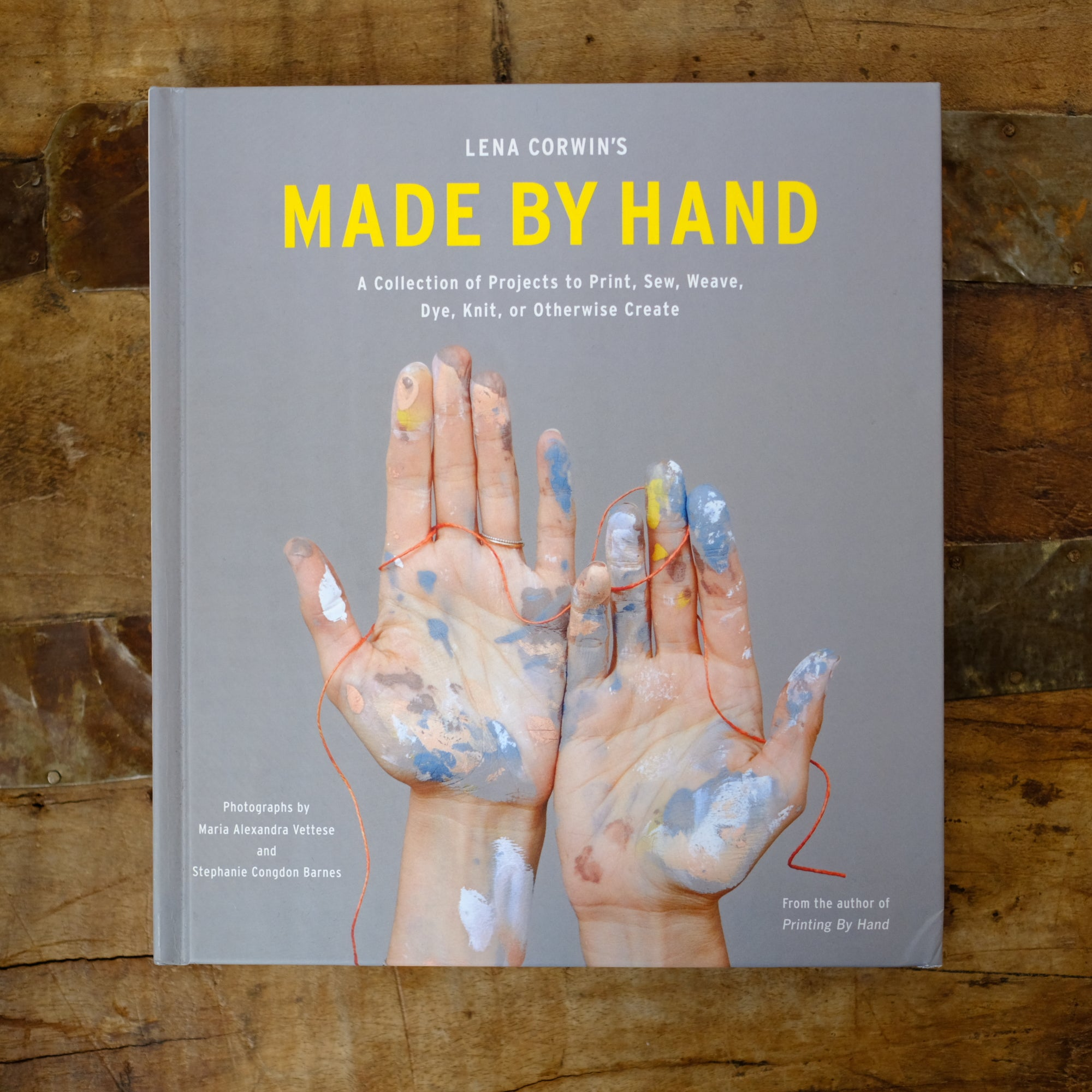 Made by Hand: A Collection of Projects to Print, Sew, Weave, Dye, Knit, or Otherwise Create by Lena Corwin - New!