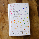 The Secret Lives of Color by Kassia St. Clair - COMING SOON