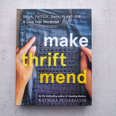 Make Thrift Mend by Katrina Rodabaugh
