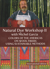 Natural Dye Workshop II with Michel Garcia: Colors of the Americas on Wool Fibers Using Sustainable Methods
