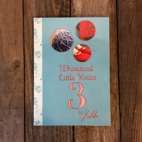 Whimsical Little Knits 3 by Ysolda Teague