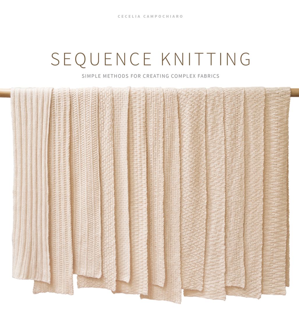 Sequence Knitting by Cecelia Campochiaro - SOLD OUT
