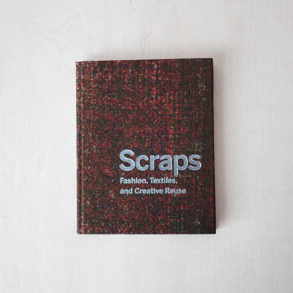 Scraps: Fashion, Textiles, and Creative Reuse - SOLD OUT
