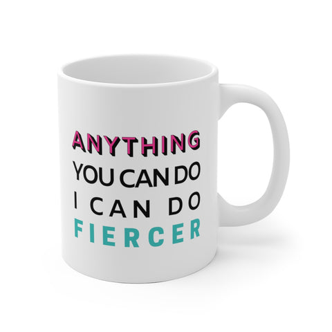 Anything You Can Do White Ceramic Mug