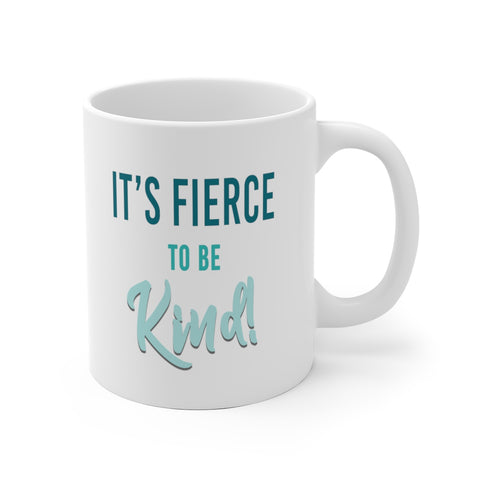 Fierce To Be Kind White Ceramic Mug