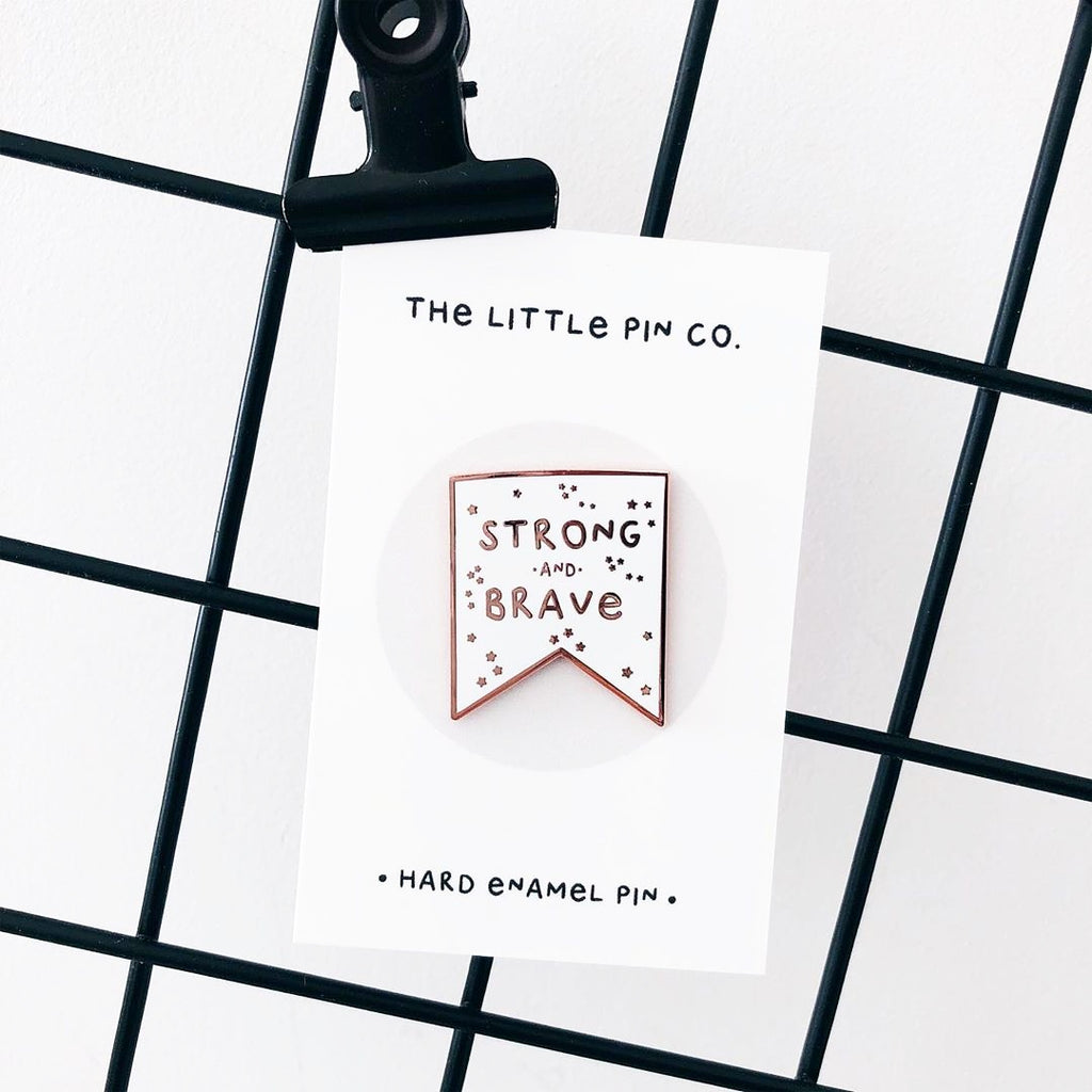 Strong & Brave Enamel Pin