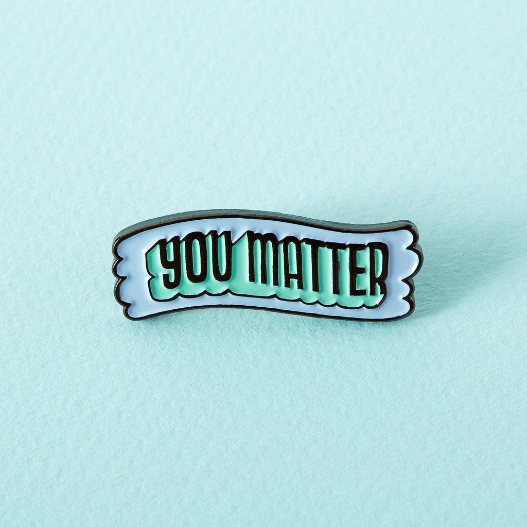 'You Matter' Enamel Pin