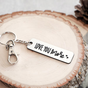 Love You More Keychain