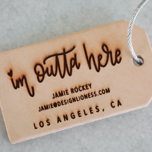 Im Outta Here | Custom Leather Luggage Tag