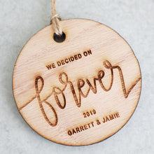 Load image into Gallery viewer, We Decided On Forever 2019 Wood Christmas Ornament