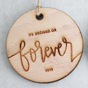 We Decided On Forever 2019 Wood Christmas Ornament