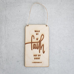 Walk By Faith Not By Sight | Wood Sign