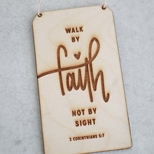 Load image into Gallery viewer, Walk By Faith Not By Sight | Wood Sign