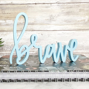 Brave | Sign Decor