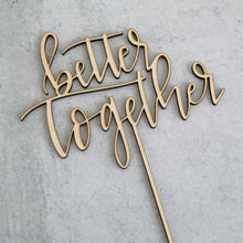 Load image into Gallery viewer, Better Together | Cake Topper