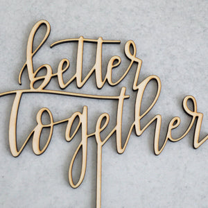 Better Together | Cake Topper