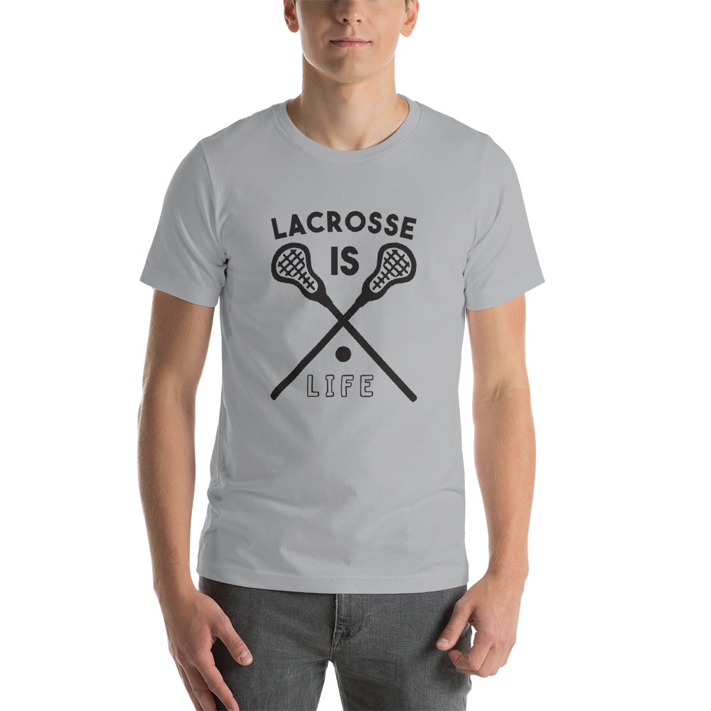Lacrosse is Life Short-Sleeve Unisex T-Shirt