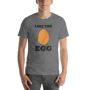 Like The Egg Unisex T-Shirt