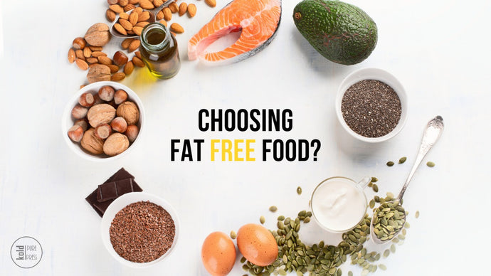 Choosing Fat-free food? Think Twice!