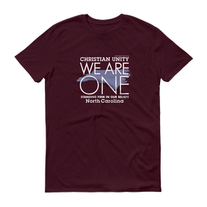 "(MAROON) CHRISTIAN UNITY ""WE ARE ONE"" UNISEX LIGHT WEIGHT T-SHIRT [NORTH CAROLINA]"