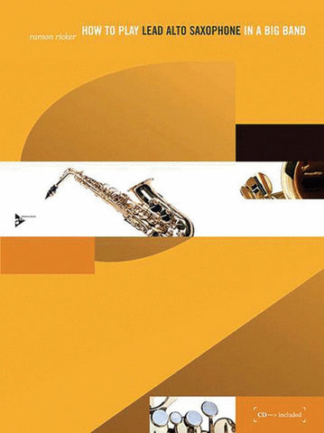How To Play Lead Alto Sax In A Big Band Bk/Cd