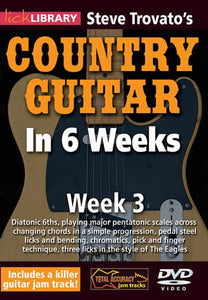 Lick Library Steve Trovatos Country Gtr 6Wks-Wk3