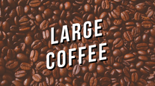 Load image into Gallery viewer, Coffee Large (Closed)