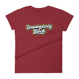Unapologetically Black Women's T-shirt