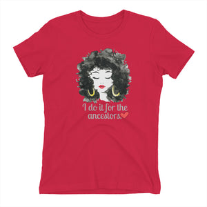 I DO IT FOR THE ANCESTORS Women's t-shirt