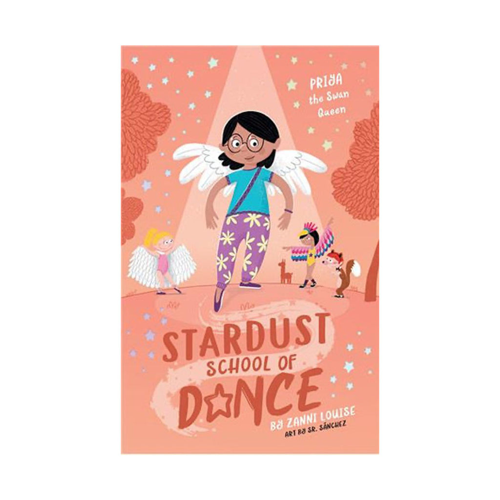 14000 - Stardust School Of Dance: Priya the Swan Queen Paperback Book By Zanni Louise