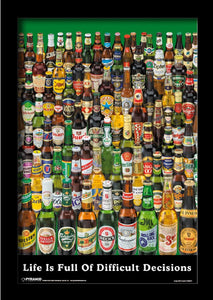 Beer - Life is Full of Difficult Decisons 11x17 Framed Print