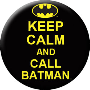 Batman - Keep Calm & Call Batman Button