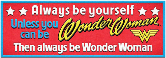 Wonder Woman Be Wonder Woman Desk Sign