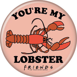 Friends - You're My Lobster Button