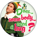 "Elf  ""Does Somebody Need A Hug"" Button"