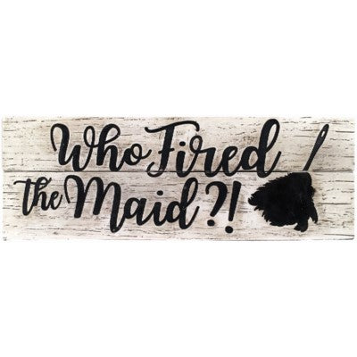 Who Fired the Maid Desk Sign