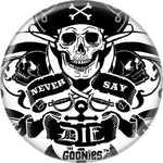Goonies - Pirate Never Say Die Button