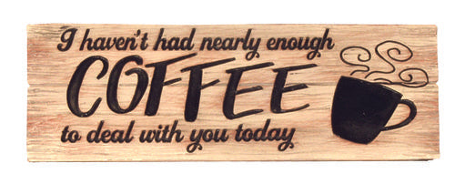 Not Enough Coffee Desk Sign