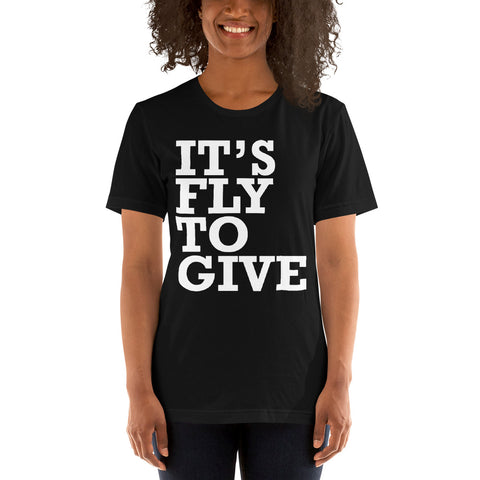 It's FLY to Give Short-Sleeve Unisex T-Shirt