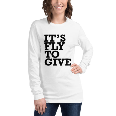 It's FLY to Give Unisex Long Sleeve Tee