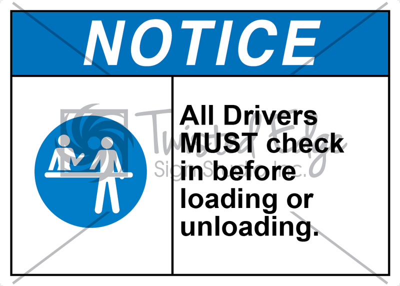 Safety Sign Notice All drivers must check in before loading or unloading