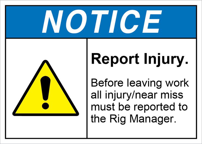 Safety Sign Notice Report Injury to Rig Manager