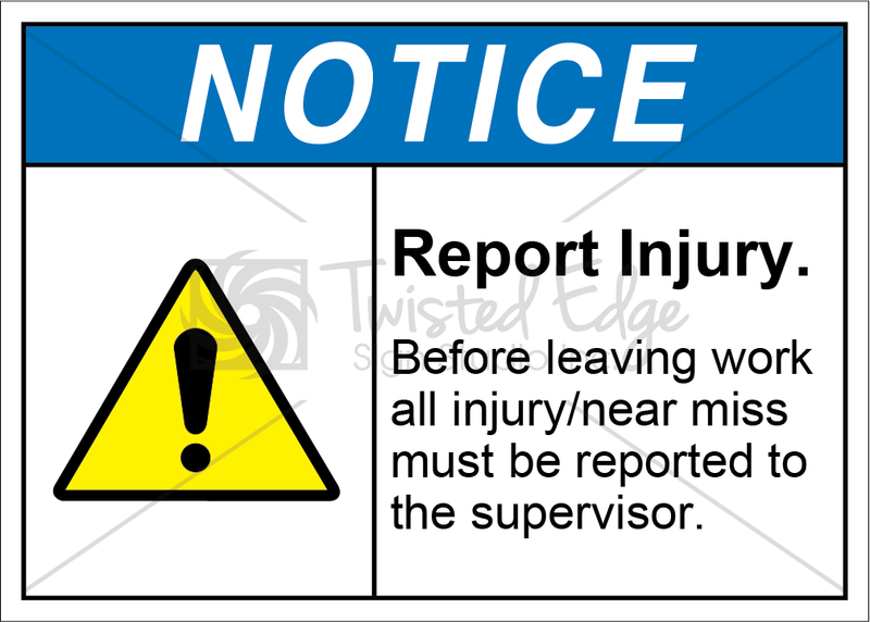 Safety Sign Notice Report Injury to Supervisor