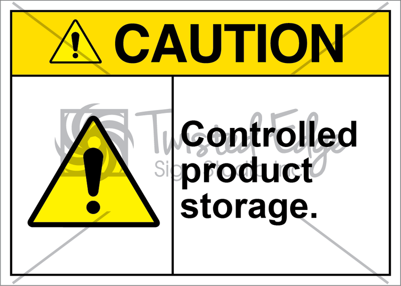 Safety Sign Caution Controlled Product Storage